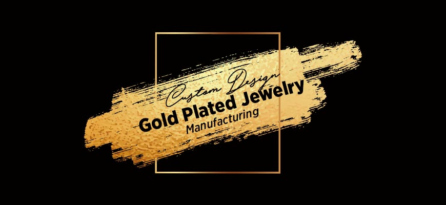 Custom Design Gold Plated Jewelry Manufacturing
