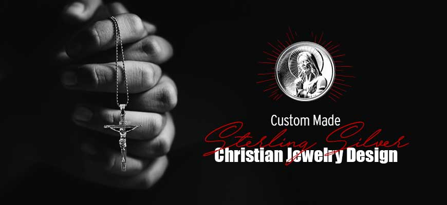 Custom Made Sterling Silver Christian Jewelry Designs