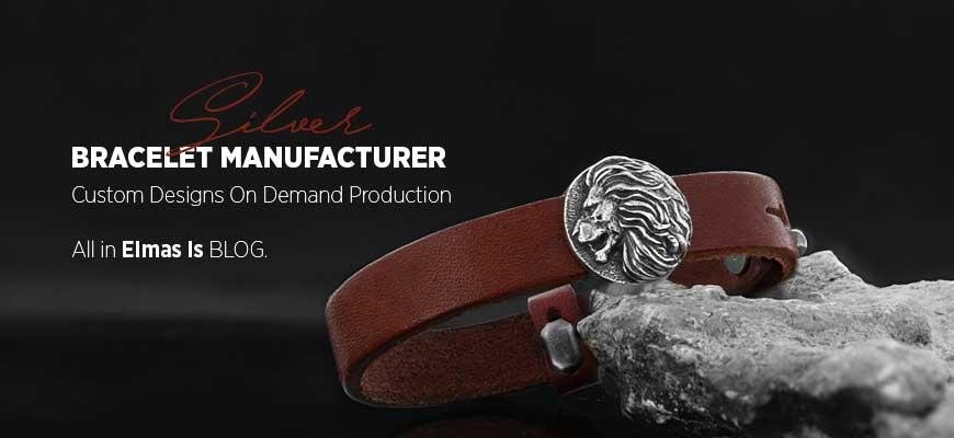 Silver Bracelet Manufacturer